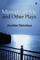 Missing in Me and Other Plays