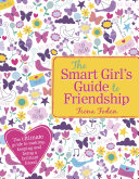 The Smart Girl s Guide to Friendship