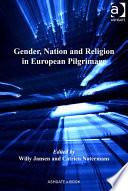 Gender  Nation and Religion in European Pilgrimage