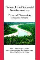 Fishes of the Fitzcarrald, Peruvian Amazon