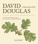 David Douglas, a Naturalist at Work