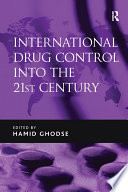 International Drug Control into the 21st Century by Hamid Ghodse PDF