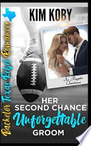 Her Second Chance Unforgettable Groom