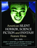 American Silent Horror  Science Fiction and Fantasy Feature Films  1913   1929