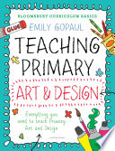 Bloomsbury Curriculum Basics: Teaching Primary Art and Design