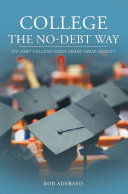 College The No-Debt Way: No-debt college grads share their secrets