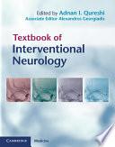 """Textbook of Interventional Neurology"" by Adnan I. Qureshi, Alexandros L. Georgiadis"