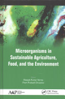 Microorganisms in Sustainable Agriculture  Food  and the Environment