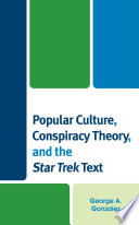 Popular Culture  Conspiracy Theory  and the Star Trek Text