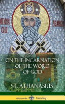 On the Incarnation of the Word of God  Hardcover  Book PDF