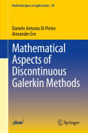 Mathematical Aspects of Discontinuous Galerkin Methods