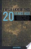 I Wish I Knew This 20 Years Ago