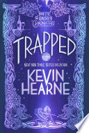 Trapped  : The Iron Druid Chronicles, Book Five