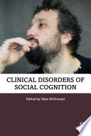 Clinical Disorders of Social Cognition