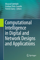 Computational Intelligence in Digital and Network Designs and Applications