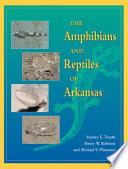 The Amphibians And Reptiles Of Arkansas Book PDF