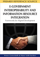 E-Government Interoperability and Information Resource Integration: Frameworks for Aligned Development
