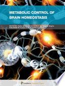 Metabolic Control of Brain Homeostasis