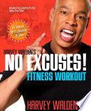 Harvey Walden s No Excuses  Fitness Workout Book