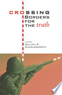 Crossing Borders for the Truth