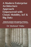 A Modern Enterprise Architecture Approach Empowered with Cloud  Mobility  IoT   Big Data