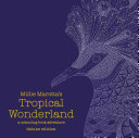 Millie Marotta s Tropical Wonderland Deluxe Edition