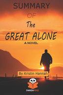 Summary of the Great Alone  A Novel by Kristin Hannah
