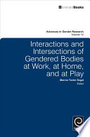 Interactions and Intersections of Gendered Bodies at Work  at Home  and at Play