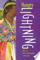 """""""Hungry Lightning: Notes of a Woman Anthropologist in Venezuela"""" by Pei-Lin Yu, University of New Mexico"""