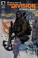 Tom Clancy's The Division: Extremis Malis #1