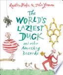 The World s Laziest Duck