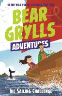 A Bear Grylls Adventure 12  The Sailing Challenge