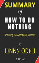 Summary of How to Do Nothing By Jenny Odell - Resisting the Attention Economy