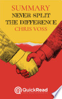 Summary of 'Never Split the Difference' By Chris Voss - Free book by QuickRead.com