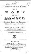 The Distinguishing Marks of a Work of the Spirit of God  Extracted from Mr Edwards     by J  Wesley      Second Edition