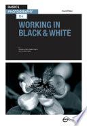 Basics Photography 06  Working in Black   White