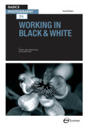 Basics Photography 06: Working in Black & White Pdf/ePub eBook