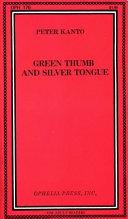 Green Thumb and Silver Tongue