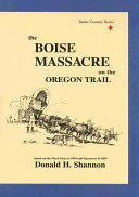 The Boise Massacre on the Oregon Trail