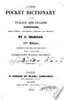 A New Pocket Dictionary of the Italian and English Languages, from Baretti, Bottarelli, Polidori and Petroni By C. Graglia