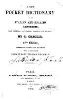 A New Pocket Dictionary of the Italian and English Languages  from Baretti  Bottarelli  Polidori and Petroni By C  Graglia