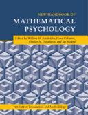New Handbook of Mathematical Psychology: Volume 1, Foundations and Methodology