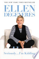 """Seriously...I'm Kidding"" by Ellen DeGeneres"