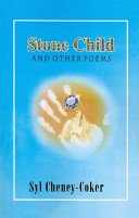 Stone Child, and Other Poems