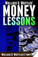 Wallace D. Wattles' Money Lessons
