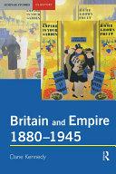 Britain and Empire  1880 1945