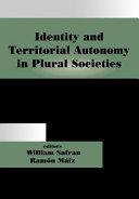 Identity and Territorial Autonomy in Plural Societies