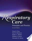 """Respiratory Care: Principles and Practice"" by Dean R. Hess, Neil R. MacIntyre, Shelley C. Mishoe, William F. Galvin"