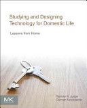 Studying and Designing Technology for Domestic Life