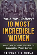 World War 2 History's 10 Most Incredible Women